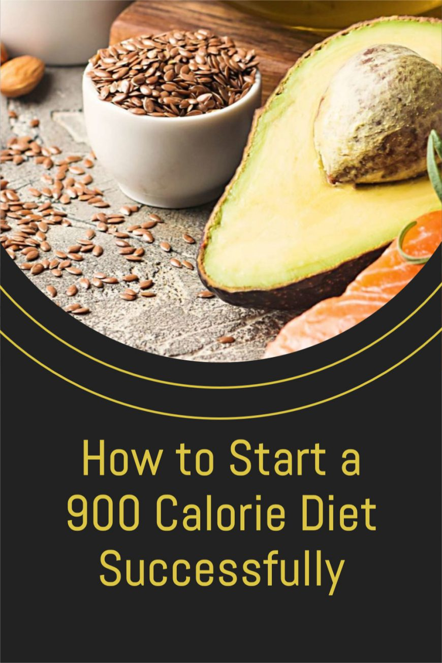 How to Start a 900 Calorie Diet Successfully